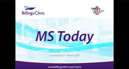 Multiple Sclerosis (MS) Today - Billings Clinic Lunch and Learn with Neurologist Sara Qureshi, MD