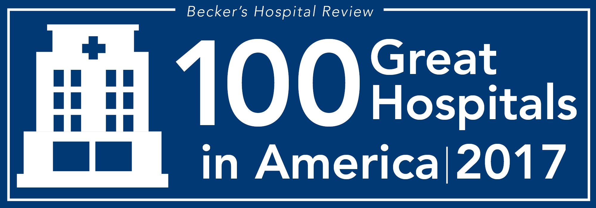 Becker's Hospital Review Top 100 Great Hospitals in America